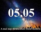 05.05 A mai nap dátumának Isteni üzenete: